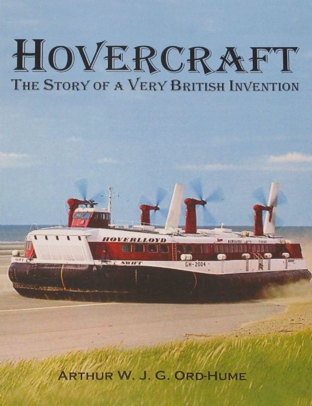 Hovercraft - The Story of a very British Invention, by Arthur Ord-Hume